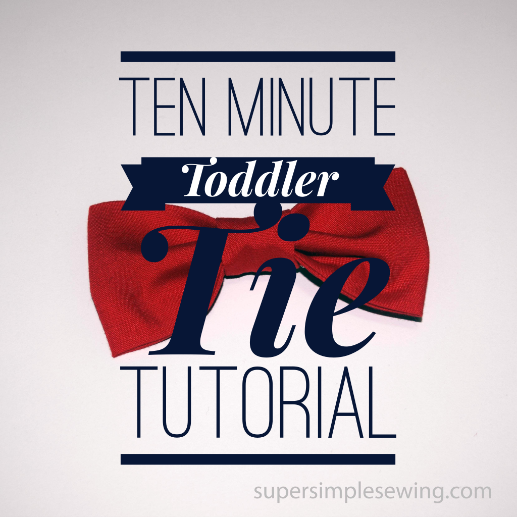 Ten Minute Toddler Tie Tutorial, Low Sew