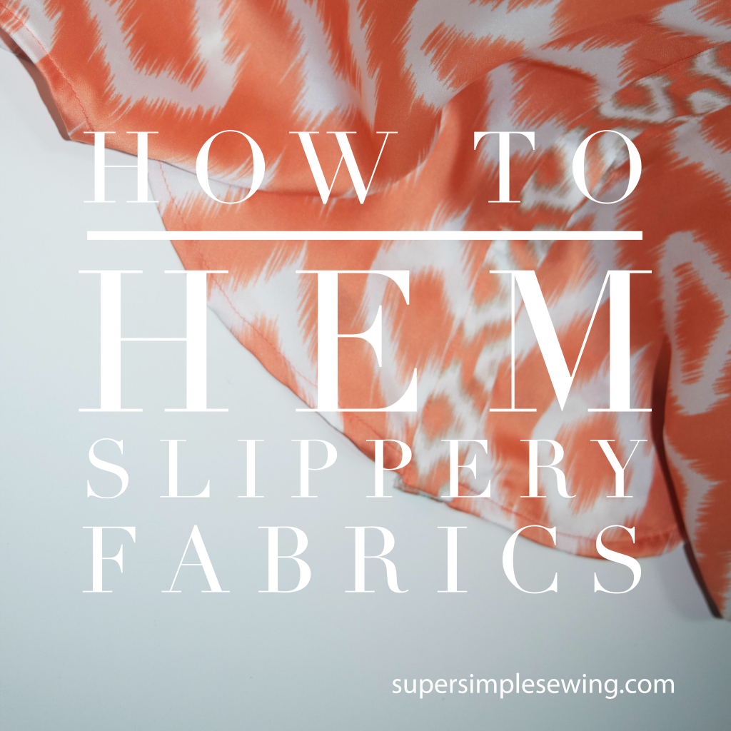 How to Hem Slippery Fabrics