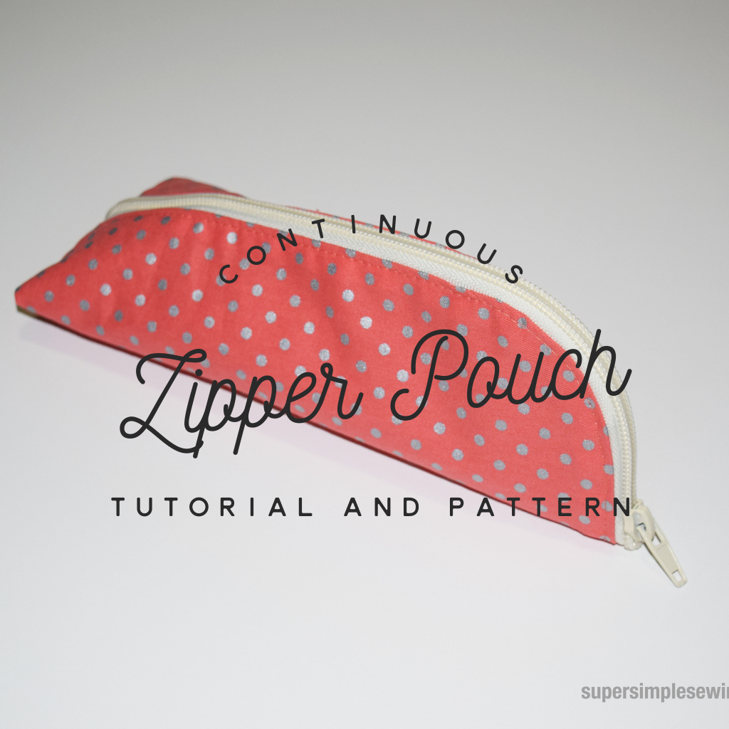 Continuous Zipper Pouch Tutorial and Pattern